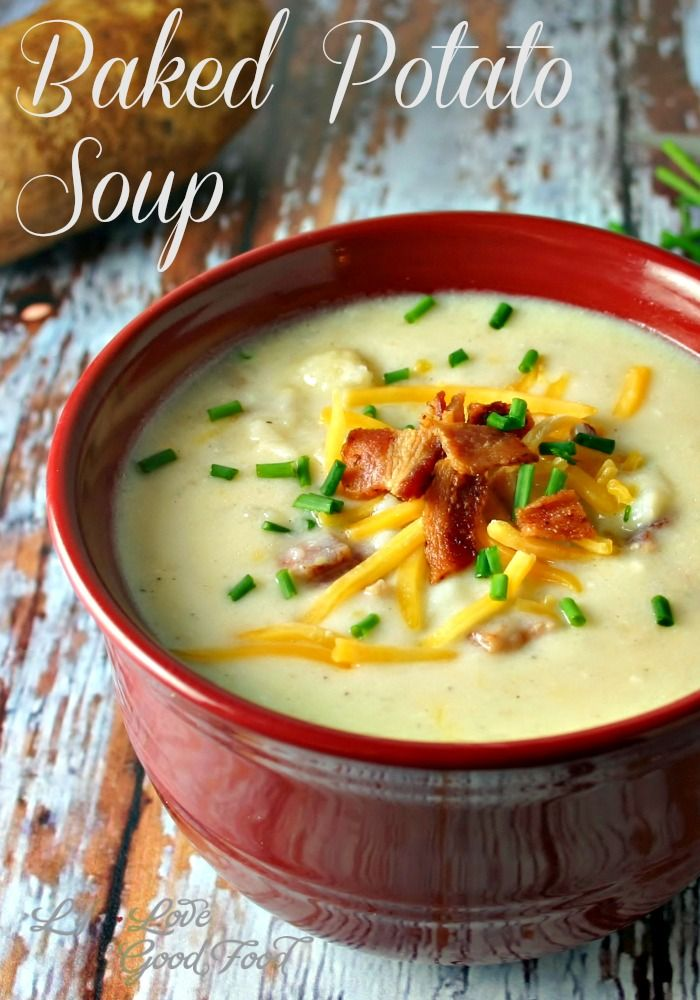 Baked Potato Soup. Loaded with cheddar cheese, sour cream, chives, and ...