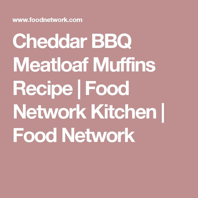 Cheddar BBQ Meatloaf Muffins Recipe | Food Network Kitchen | Food Network