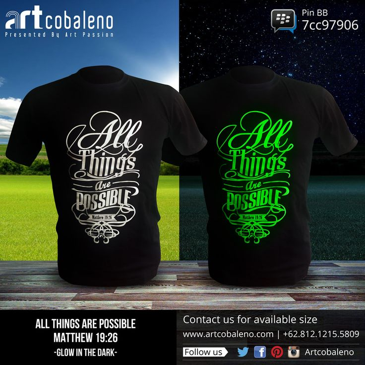 ALL THINGS ARE POSSIBLE T-Shirt  Typography | Glow in the dark  Made by ARTcobaleno (Indonesia)