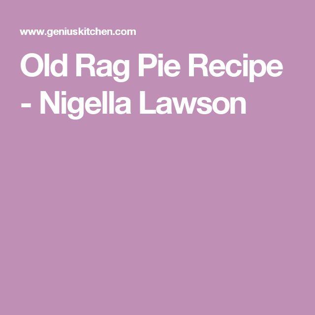Old Rag Pie Recipe - Nigella Lawson