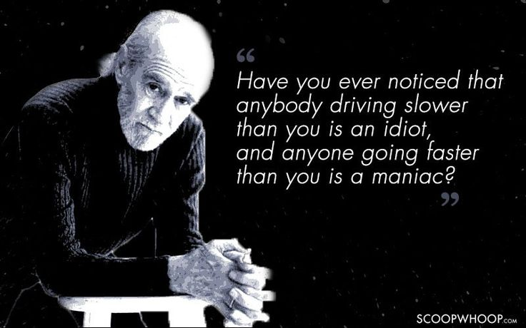 30 Quotes About Life By The Inimitable Comedian George Carlin That Are Totally On Point
