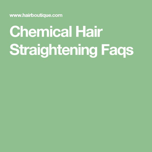 Chemical Hair Straightening Faqs