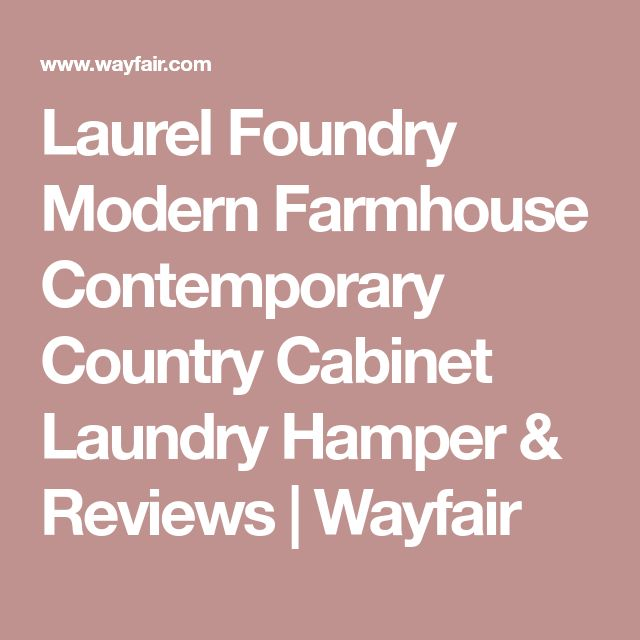 Laurel Foundry Modern Farmhouse Contemporary Country Cabinet Laundry Hamper & Reviews | Wayfair