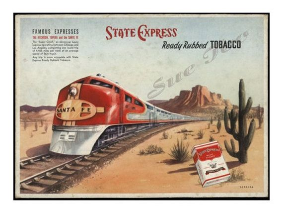 TRAIN--The Atchison, Topeka and Santa Fe SUPER CHIEF--Chicago to San Francisco--State Express, Ready Rubbed Tobacco Ad, 1937
