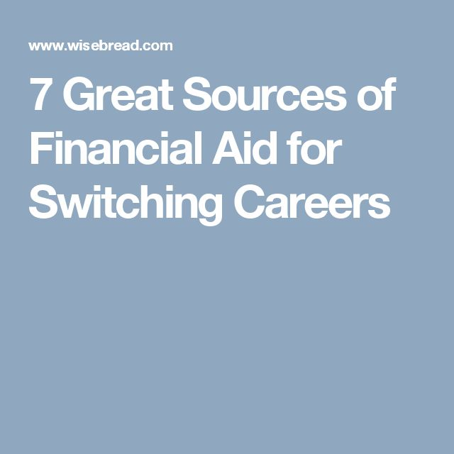 7 Great Sources of Financial Aid for Switching Careers