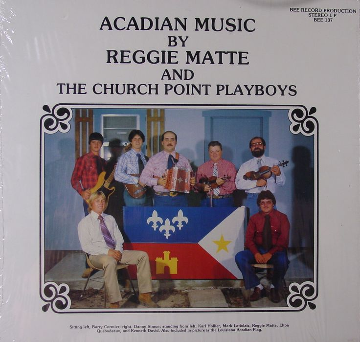Reggie Matte And The Church Point Playboys Acadian Music Cajun Louisiana Creole And Zydeco