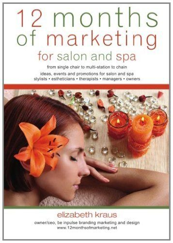 12 Months of Marketing for Salon and Spa: Ideas, Events and Promotions for Salon and Spa by Elizabeth Kraus. $19.95. Publisher: CreateSpace Independent Publishing Platform; 1st edition (March 17, 2010). Author: Elizabeth Kraus. Publication: March 17, 2010