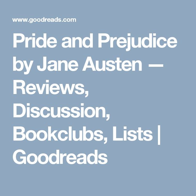 Pride and Prejudice by Jane Austen — Reviews, Discussion, Bookclubs, Lists   Goodreads