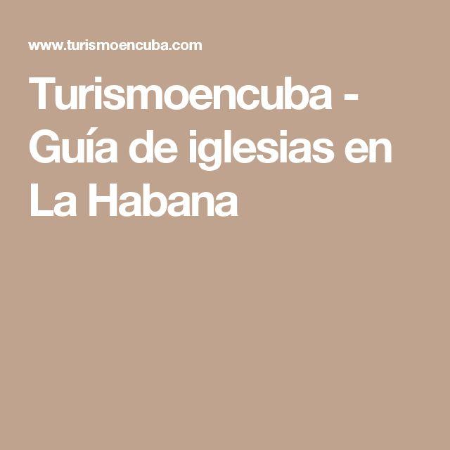 Turismoencuba - Guía de iglesias en La Habana