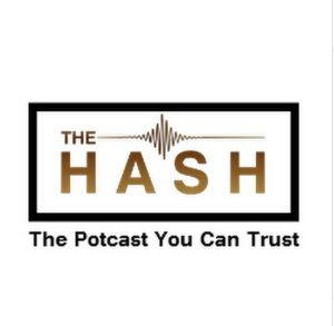 "New Episode of ""The Hash"" Podcast Focuses on Legalization and the Upcoming Elections"