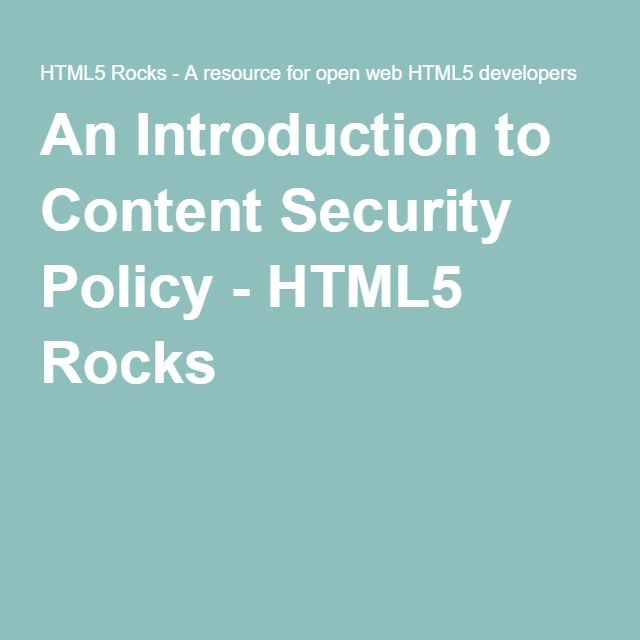 An Introduction to Content Security Policy - HTML5 Rocks