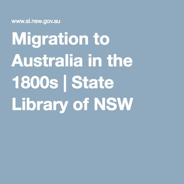 Migration to Australia in the 1800s | State Library of NSW