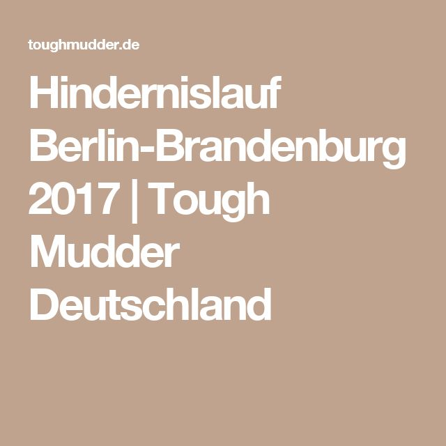 Hindernislauf Berlin-Brandenburg 2017   Tough Mudder Deutschland