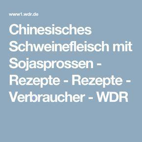 Chinesisches Schweinefleisch mit Sojasprossen - Rezepte - Rezepte - Verbraucher - WDR