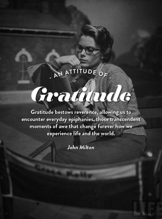 Gratitude bestows reverence.....