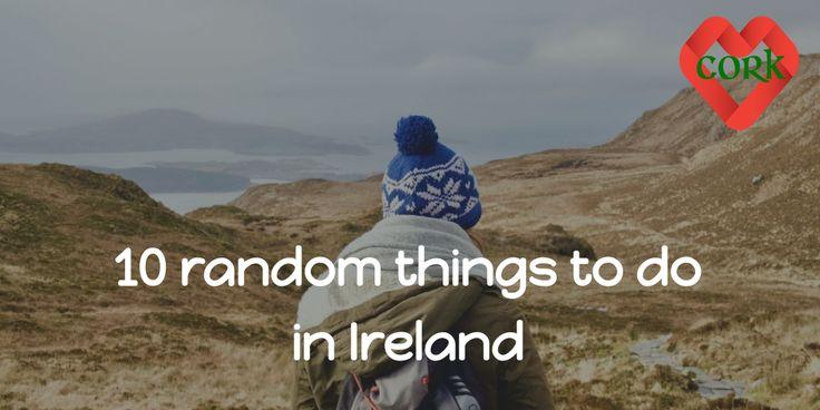 10 random things to do in Ireland