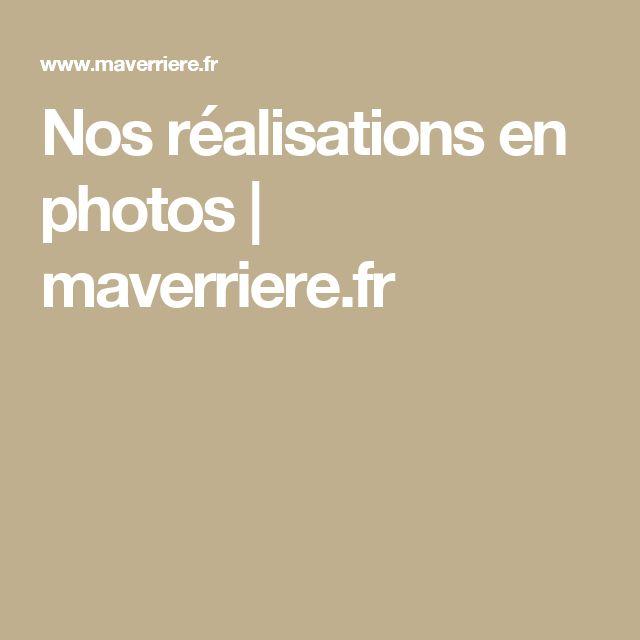 Nos réalisations en photos | maverriere.fr