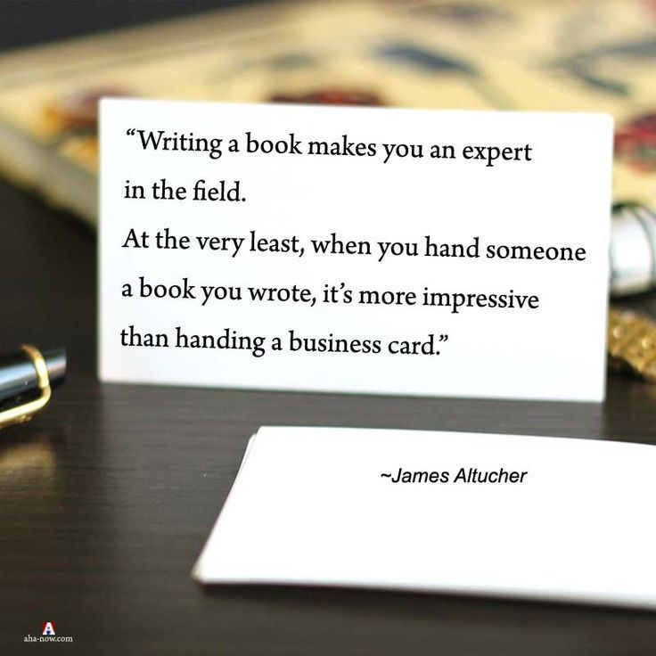 """Writing a book makes you an expert in the field. At the very least, when you hand someone a book you wrote, it's more impressive than handing a business card."" ~ James Altucher #AhaNOW #quotes #writing #writinginspiration #writersofinstagram #writerslife #write31days #writersblock #author #authorlife #quoteoftheday #quotestoliveby #quotesandsayings #books #booklover #bookworm #bookaddict"