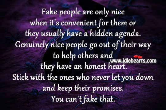 phony people | Fake people are only nice when it's convenient for them or they ...