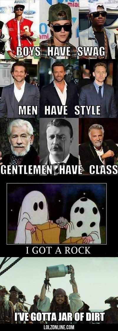 Boys Have Swag, Men Have Style, Gentlemen...#funny #lol #lolzonline