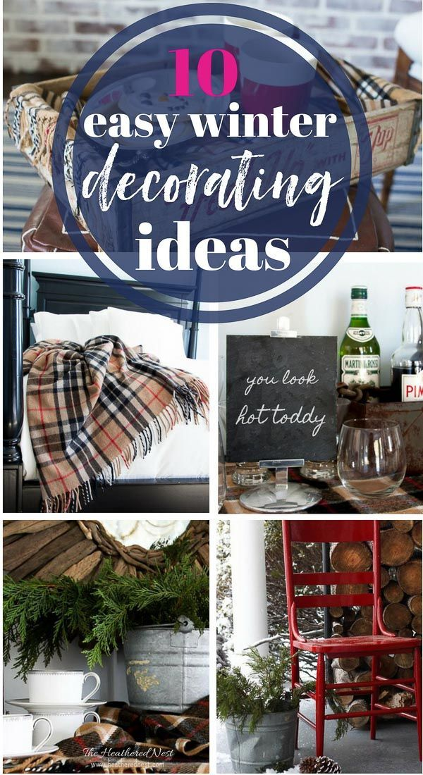 10 Great Winter Decorating Ideas To Warm Up Your Home Winter Decor Winter Diy Winter Home Decor