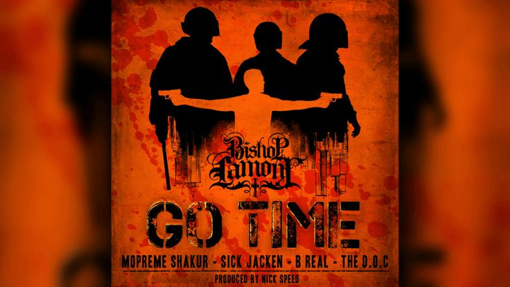Audio: @BishopLamont feat. Mopreme Shakur, Sick Jacken, B-Real, & The D.O.C. - Go Time [Prod. @NickSpeedEnt]