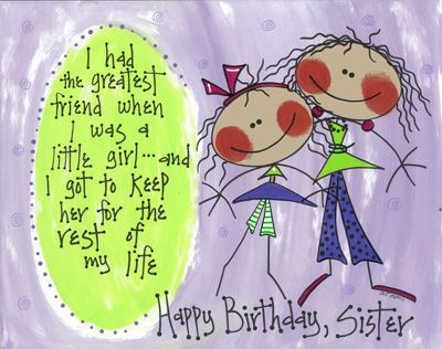 "Item Name: Hand-illustrated greeting card with purple envelope. ""I had the greatest friend when I was a little girl... and I got to keep her for the rest of my life... Happy Birthday, Sister (Happy Bday sister)"" MEMBER - Art-Moms"