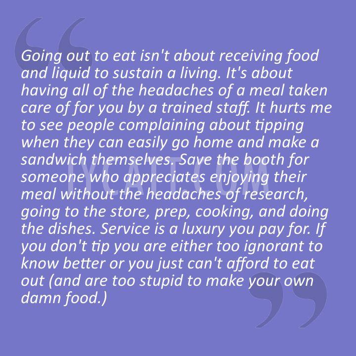 Server Quotes  http://ifyoucantaffordtotip.com/server-quotes/