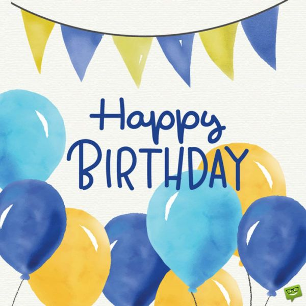 15 Birthday Cards To Pin And Share Birthday Wishes For Kids Happy Birthday Greetings Birthday Greetings