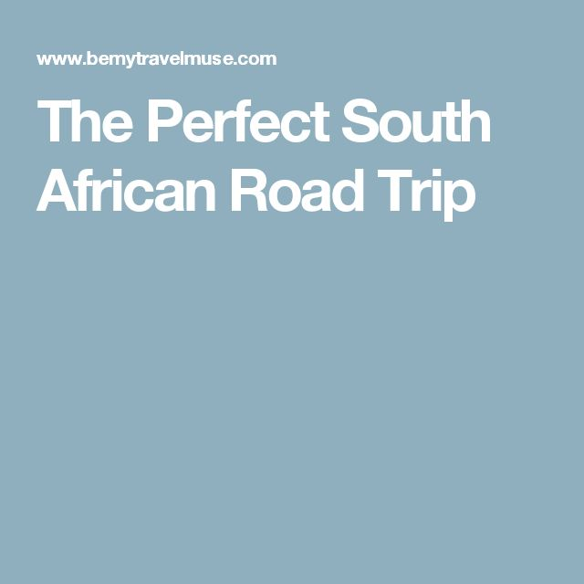 The Perfect South African Road Trip