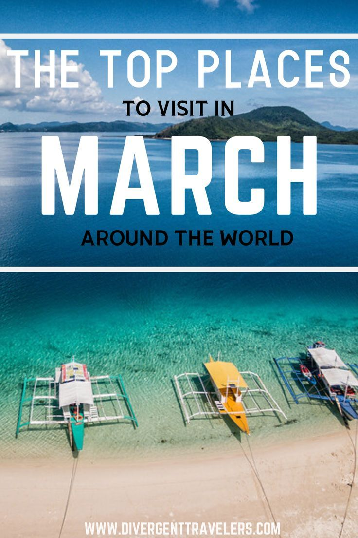 9 Best Places To Visit In March Worldwide Places To Visit Cool Places To Visit Best Places To Travel