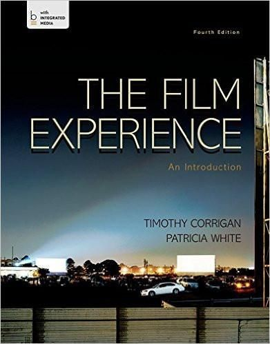 The Film Experience: An Introduction 4th Edition by Timothy Corrigan (Author), Patricia White  (Author) ISBN-13: 978-1457663543