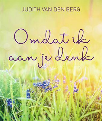 Berg, Judith van den.  Opbouwende en bemoedigende citaten.