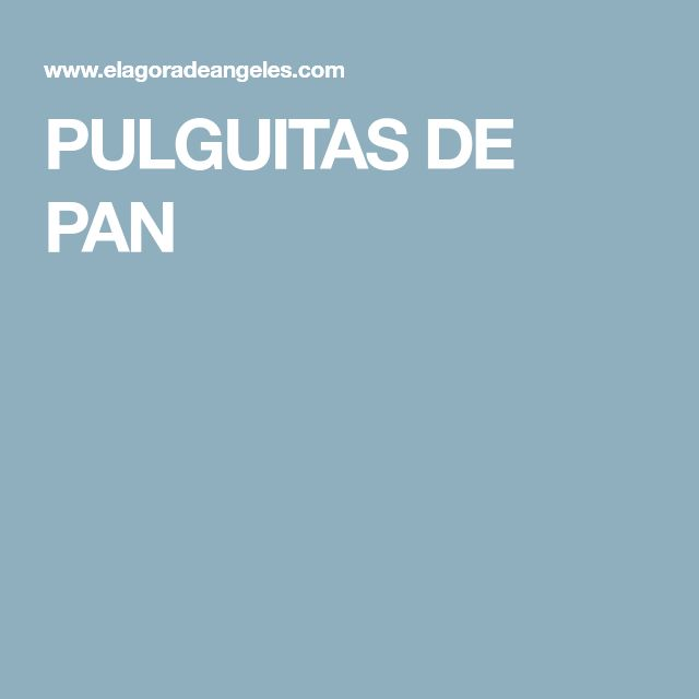 PULGUITAS DE PAN