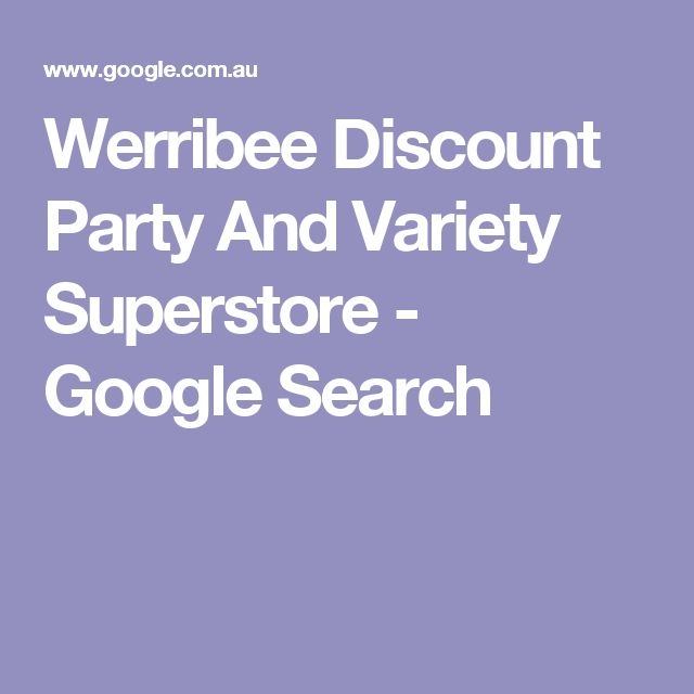 Werribee Discount Party And Variety Superstore - Google Search