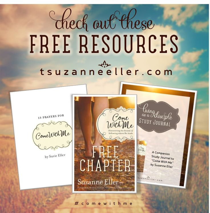 FREE Chapter, Book of Prayers, and Study Journal are your companion on your #comewithme journey! Download from author Suzie Eller here: http://tsuzanneeller.com/books-2/come-with-me/