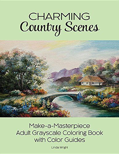 Charming Country Scenes Make A Masterpiece Adult Graysca ScenesRustic BarnAdult ColoringColoring