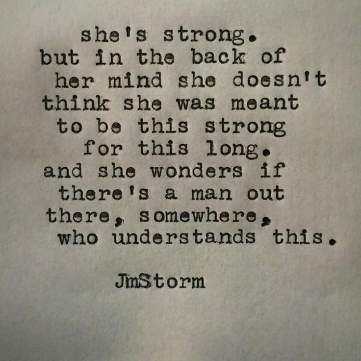 She's strong. But in the back of her mind she wonders if she was meant to be strong for this long.