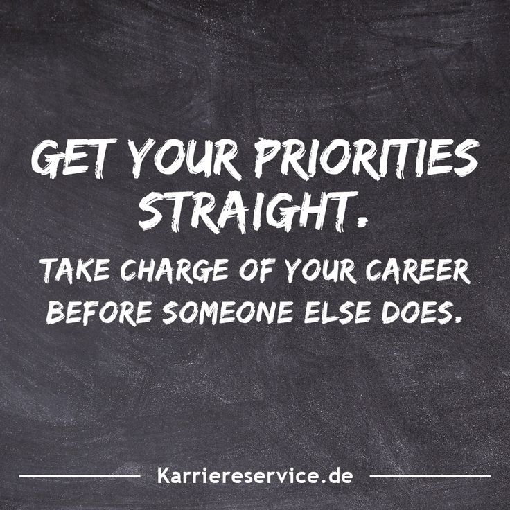 Motivational quote Get your priorities straight. Take