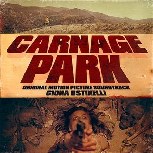 Original Motion Picture Soundtrack from the movie Carnage Park. Music composed by Giona Ostinelli.