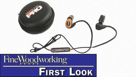 First Look: ISOtunes Pro noise-reducing ear buds    OSHA-approved hearing protection that lets you keep your focus on your work   http://www.finewoodworking.com/2017/09/13/first-look-isotunes-pro-noise-reducing-ear-buds