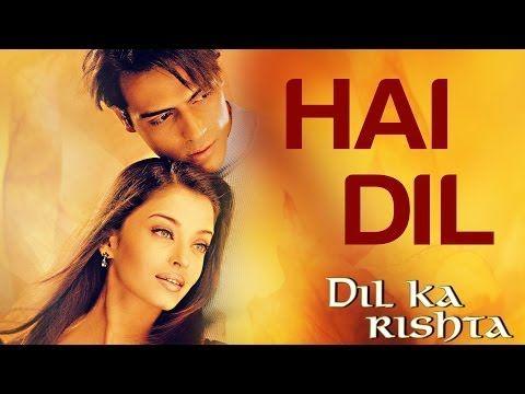 Hai Dil - Dil Ka Rishta | Arjun Rampal & Aishwarya Rai | Alka Yagnik & Kumar Sanu - YouTube