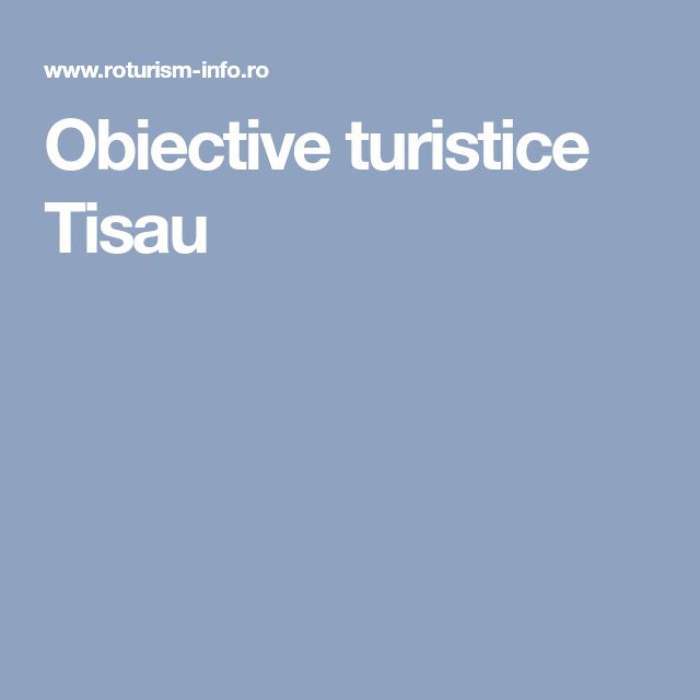 Obiective turistice Tisau