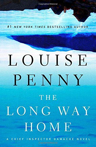 The Long Way Home (Chief Inspector Gamache) - https://twitter.com/dougbentleyca/status/721847134333456385