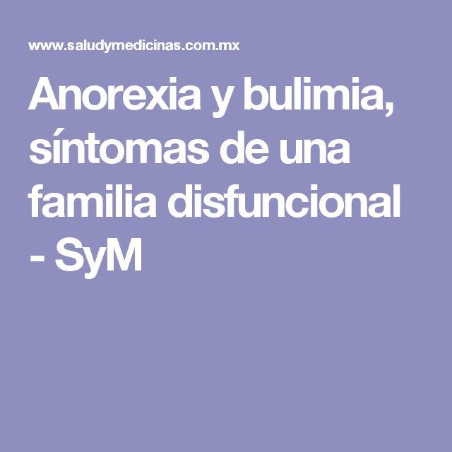 Anorexia y bulimia, síntomas de una familia disfuncional - SyM