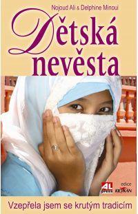 Dětská nevěsta - Vzepřela jsem se krutým tradicím   #alpress #knihy #zeživota