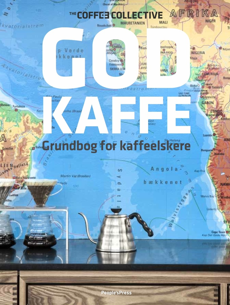 The Coffee Collective: God Kaffe - our coffee book