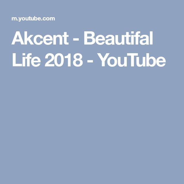Akcent - Beautifal Life 2018 - YouTube