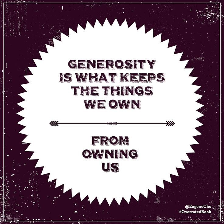 """""""Generosity is what keeps the things we own from owning us."""" —Eugene Cho, from his new book #OverratedBook, available everywhere books are sold September 1, 2014. http://areyouoverrated.com"""