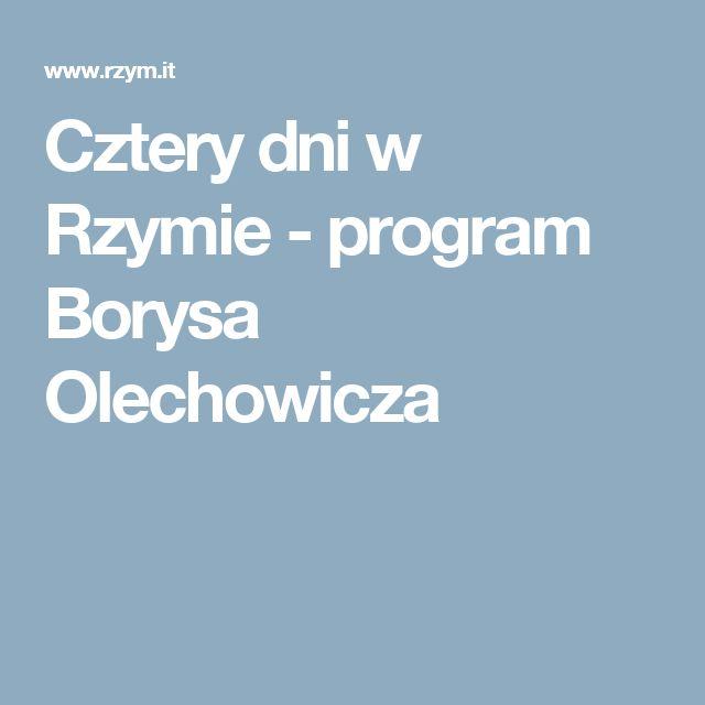 Cztery dni w Rzymie - program Borysa Olechowicza